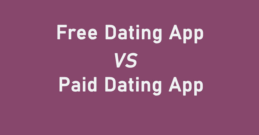 Free Dating App vs Paid Dating App